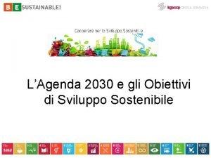 LAgenda 2030 e gli Obiettivi di Sviluppo Sostenibile