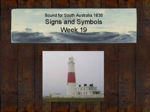 Bound for South Australia 1836 Signs and Symbols
