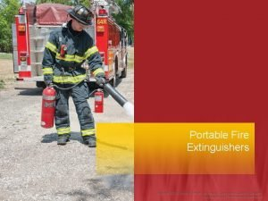 Portable Fire Extinguishers Introduction Portable fire extinguishers are
