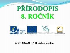 PRODOPIS 8 RONK VY52INOVACE1701dchac soustava POPIS 4 na