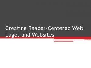 Creating ReaderCentered Web pages and Websites Designing Websites