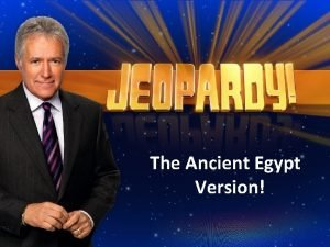 The Ancient Egypt Version Ancient Greece Jeopardy Vocab