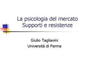 La psicologia del mercato Supporti e resistenze Giulio