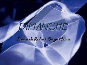 DIMANCHE Pome de Robert Serge Hanna DIMANCHE DIMANCHE