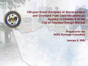 100 year Event Analyses of Storm Sewers and