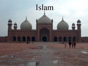 Islam Essentials of Islam I Monotheistic religious tradition