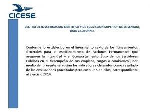 CENTRO DE INVESTIGACION CIENTIFICA Y DE EDUCACION SUPERIOR