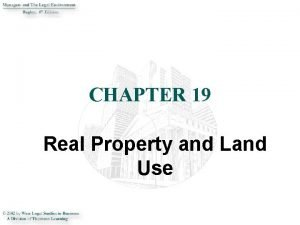 CHAPTER 19 Real Property and Land Use INTRODUCTION