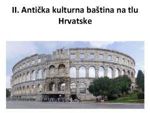 II Antika kulturna batina na tlu Hrvatske Grad