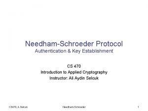 NeedhamSchroeder Protocol Authentication Key Establishment CS 470 Introduction