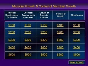 Microbial Growth Control of Microbial Growth Physical Requirements