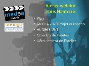 Atelier webdoc Paris Nanterre Plan MEDEA 2020 Projet