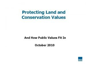 Protecting Land Conservation Values And How Public Values