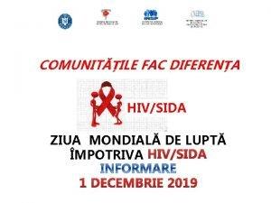 COMUNITILE FAC DIFERENA HIVSIDA ZIUA MONDIAL DE LUPT