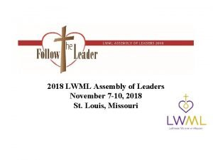 2018 LWML Assembly of Leaders November 7 10