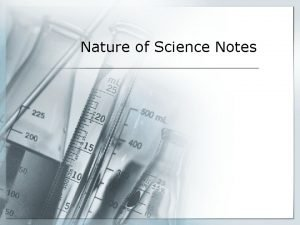 Nature of Science Notes Nature of Science Nature
