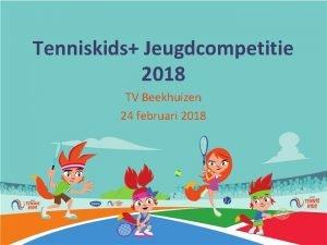 Tenniskids Jeugdcompetitie 2018 TV Beekhuizen 24 februari 2018