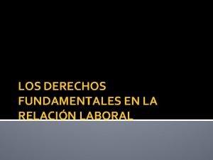 LOS DERECHOS FUNDAMENTALES EN LA RELACIN LABORAL 1