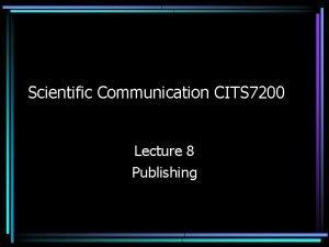 Scientific Communication CITS 7200 Lecture 8 Publishing Types