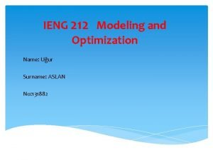 IENG 212 Modeling and Optimization Name Uur Surname