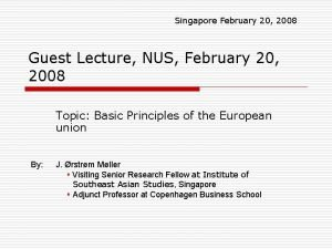 Singapore February 20 2008 Guest Lecture NUS February