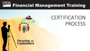 CERTIFICATION PROCESS Certification Process 2 a Certification Process