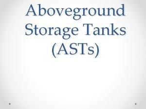 Aboveground Storage Tanks ASTs Tank Design All are
