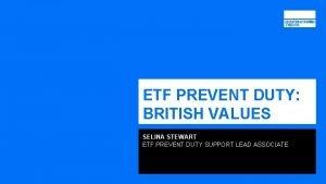 ETF PREVENT DUTY BRITISH VALUES SELINA STEWART ETF