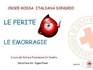 CROCE ROSSA ITALIANA SONDRIO LE FERITE LE EMORRAGIE