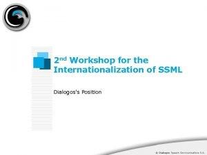 2 nd Workshop for the Internationalization of SSML