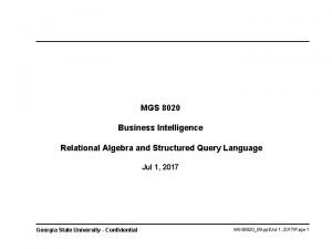 MGS 8020 Business Intelligence Relational Algebra and Structured