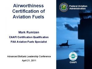 Airworthiness Certification of Aviation Fuels Federal Aviation Administration