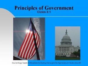 Principles of Government Civics 3 1 Civics by