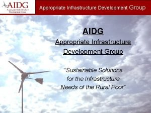 Appropriate Infrastructure Development Group AIDG Appropriate Infrastructure Development