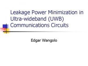 Leakage Power Minimization in Ultrawideband UWB Communications Circuits