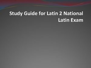 Study Guide for Latin 2 National Latin Exam
