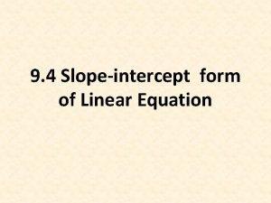 9 4 Slopeintercept form of Linear Equation Reviews