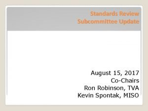 Standards Review Subcommittee Update August 15 2017 CoChairs