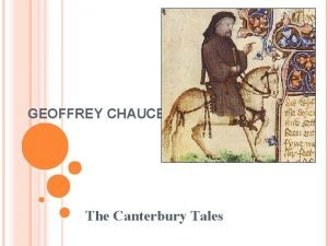 GEOFFREY CHAUCER The Canterbury Tales EARLY LIFE 1342