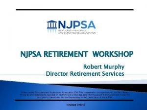 NJPSA RETIREMENT WORKSHOP Robert Murphy Director Retirement Services