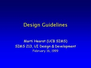 Design Guidelines Marti Hearst UCB SIMS SIMS 213