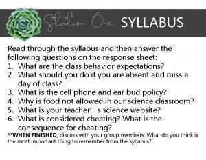 SYLLABUS Read through the syllabus and then answer