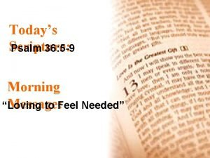 Todays Scripture Psalm 36 5 9 Morning Message