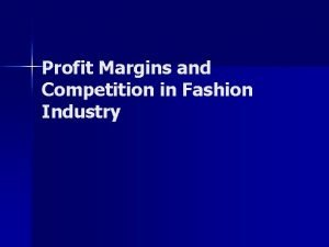 Profit Margins and Competition in Fashion Industry Profit