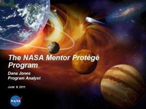 The NASA Mentor Protg Program Dana Jones Program