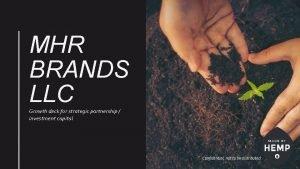 MHR BRANDS LLC Growth deck for strategic partnership