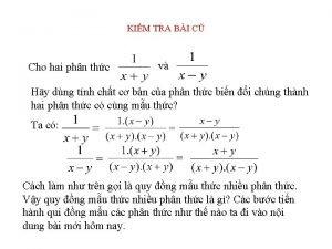KIM TRA BI C Cho hai phn thc