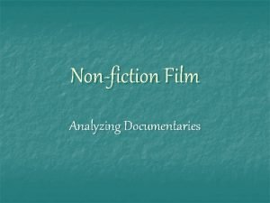 Nonfiction Film Analyzing Documentaries Fiction vs Nonfiction n