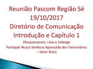 Reunio Pascom Regio S 19102017 Diretrio de Comunicao
