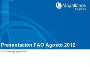 Presentacin FAO Agosto 2012 Divisin Agropecuaria Temas Cartera